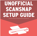 What is the best way to setup your Fujitsu ScanSnap so that you can save time by scanning quickly and efficiently?